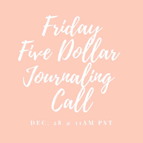 Friday Five Dollar Journaling Call Dec 28